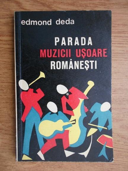 Anticariat: Edmond Deda - Parada muzicii usoare romanesti