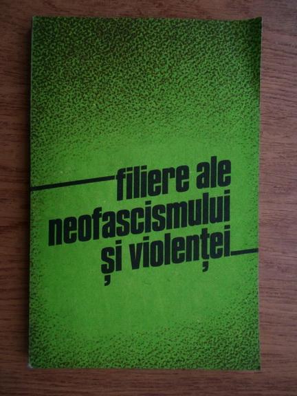 Anticariat: Elena Muresan - Filiere ale neofascismului si violentei