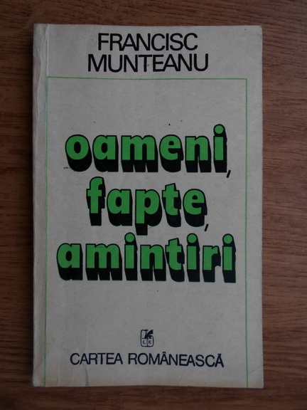 Anticariat: Francisc Munteanu - Oameni, fapte, amintiri (volumul 2)
