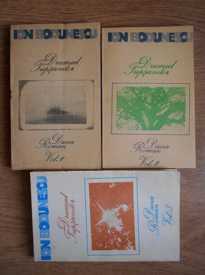 Anticariat: Ion Bodunescu - Drumul Tupsanilor (3 volume)