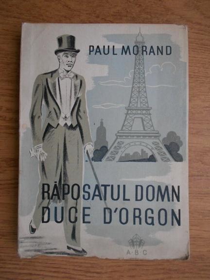 Anticariat: Paul Morand - Raposatul domn duce D'Orgon