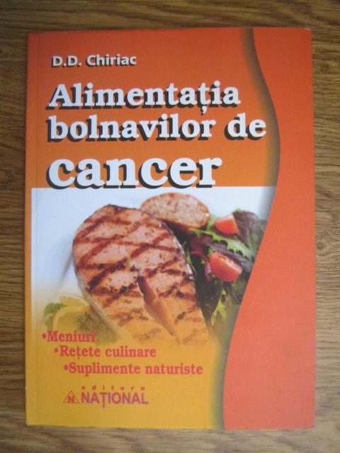 Anticariat: D. D. Chiriac - Alimentatia bolnavilor de cancer