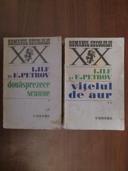 Anticariat: I. Ilf si E. Petrov - Douasprezece scaune / Vitelul de aur (2 volume)