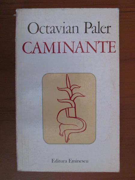 Anticariat: Octavian Paler - Caminante