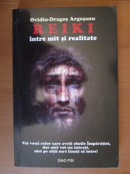 Anticariat: Ovidiu Dragos Argesanu - Reiki intre mit si realitate