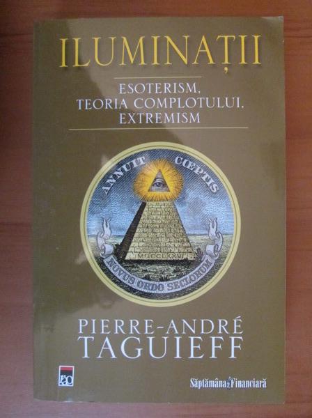 Anticariat: Pierre Andre Taguieff - Iluminatii