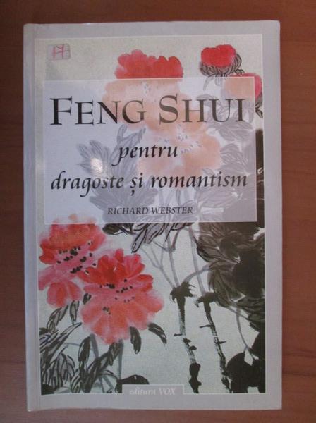 Anticariat: Richard Webster - Feng Shui pentru dragoste si romantism