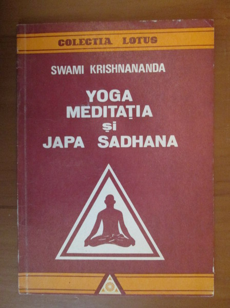 Anticariat: Swami Krishnananda - Yoga, meditatia si Japa Sadhana