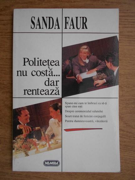 Anticariat: Sanda Faur - Politetea nu costa... dar renteaza
