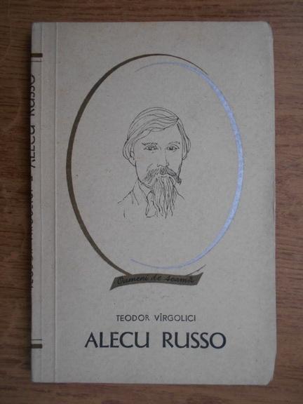 Anticariat: Teodor Virgolici - Alecu Russo