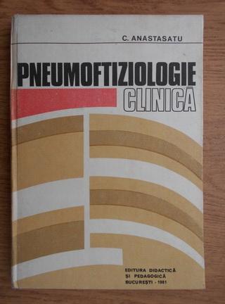 Anticariat: C. Anastasatu - Pneumoftiziologie clinica