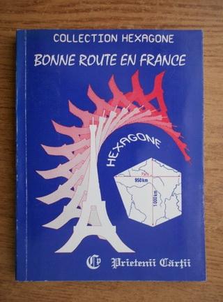Anticariat: Cristina Stefanescu, Jacques Leaute - Bonne route en france