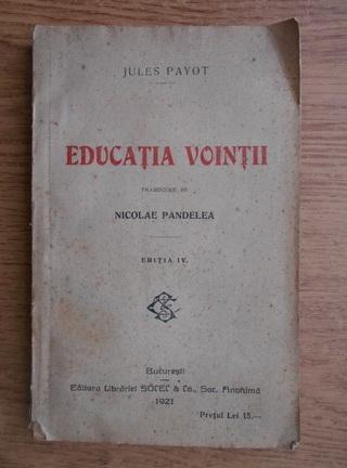 Anticariat: Jules Payot - Educatia vointii (1921)