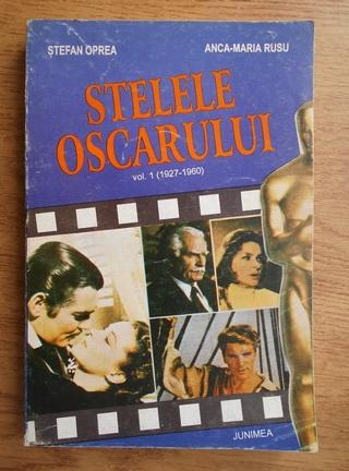 Anticariat: Stefan Oprea - Stelele oscarului (volumul 1, 1927-1960)