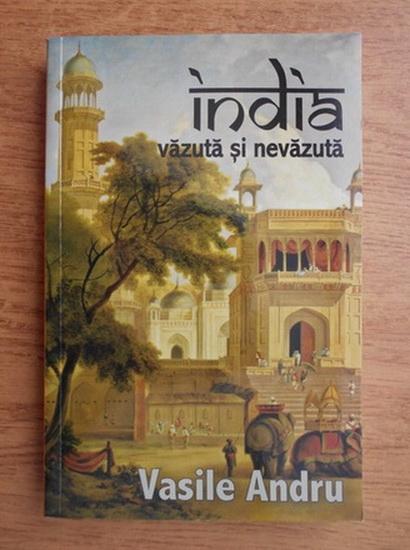 Anticariat: Vasile Andru - India vazuta si nevazuta