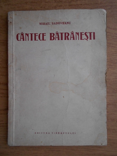 Anticariat: Mihail Sadoveanu - Cantece batranesti