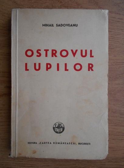 Anticariat: Mihail Sadoveanu - Ostrovul lupilor (1948)