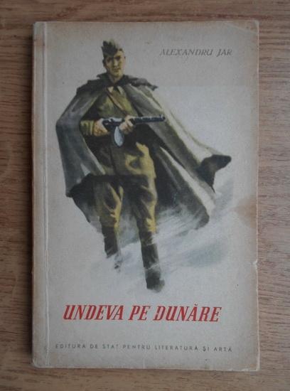 Anticariat: Alexandru Jar - Undeva pe Dunare