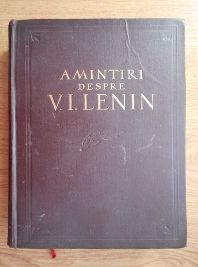 Anticariat: Amintiri despre Vladimir Ilici Lenin (volumul 2)