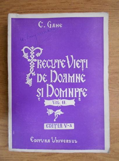Anticariat: Constantin Gane - Trecute vieti de doamne si domnite (volumul 2, 1943)