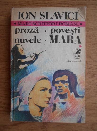 Anticariat: Ion Slavici - Proza. Povesti. Nuvele. Mara (volumul 1)