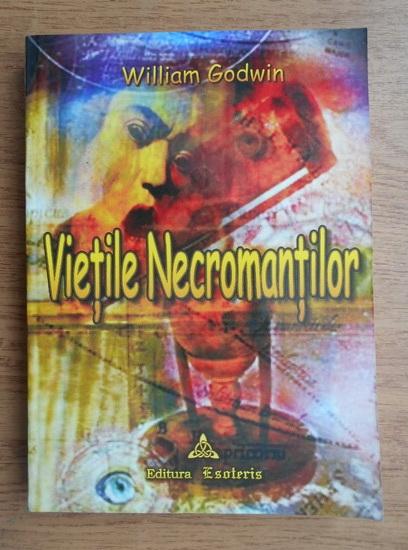 Anticariat: William Godwin - Vietile necromantilor