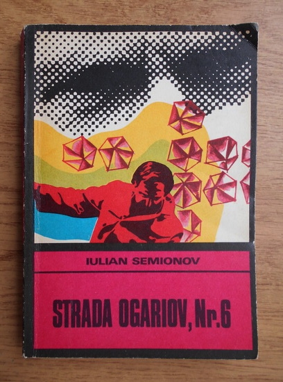Anticariat: Iulian Semionov - Strada Ogariov nr. 6