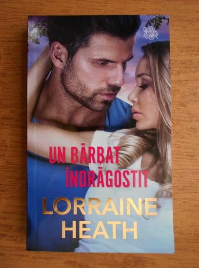 Anticariat: Lorraine Heath - Un barbat indragostit