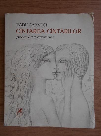 Anticariat: Radu Carneci - Cantarea cantarilor