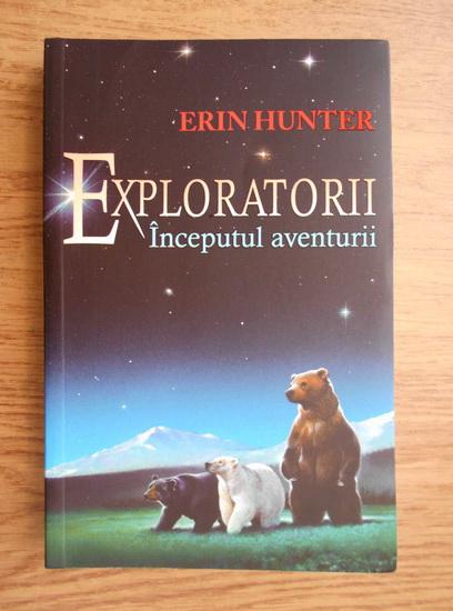 Anticariat: Erin Hunter - Exploratorii. Inceputul aventurii
