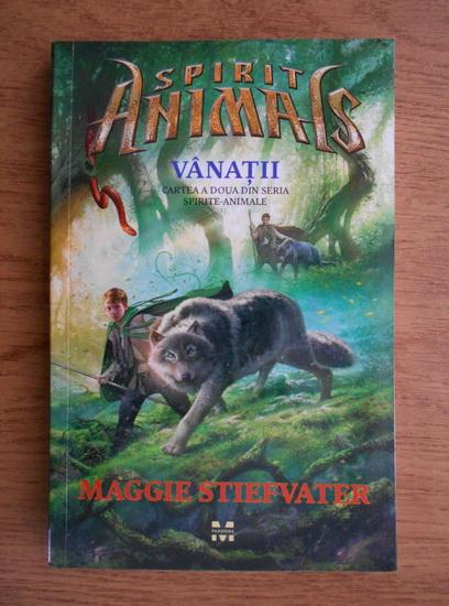 Anticariat: Maggie Stiefvater - Spirit animals. Vanatii (volumul 2)