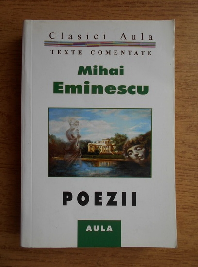 Anticariat: Mihai Eminescu - Poezii. Texte comentate