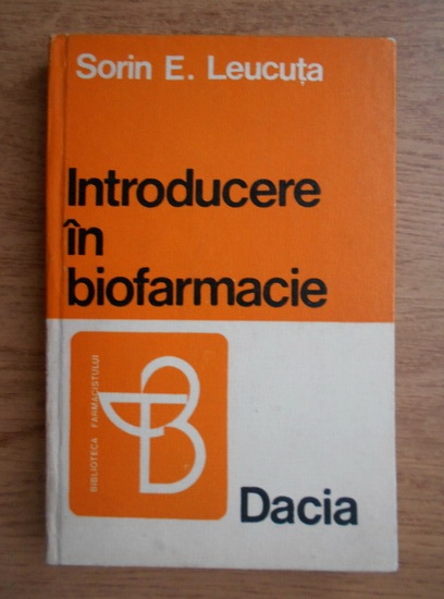 Anticariat: Sorin E. Leucuta - Introducere in biofarmacie