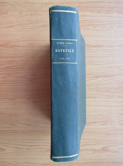 Anticariat: Tudor Vianu - Estetica (2 volume coligate, 1934)