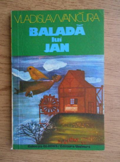 Anticariat: Vladislav Vancura - Balada lui Jan