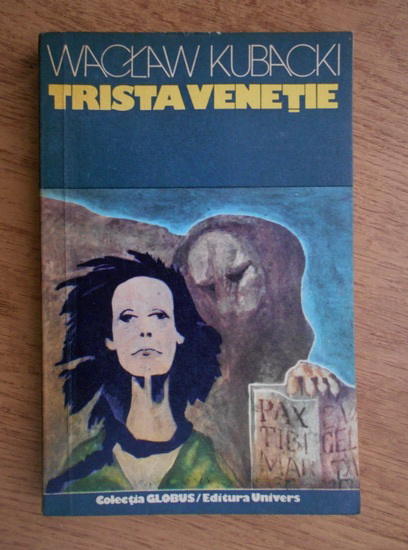 Anticariat: Waclaw Kubacki - Trista Venetie