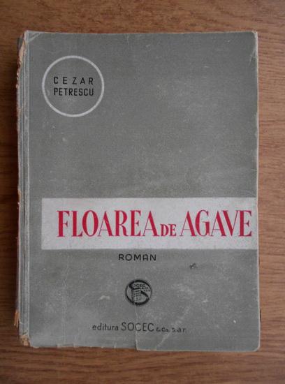 Anticariat: Cezar Petrescu - Floarea de agave (1940)