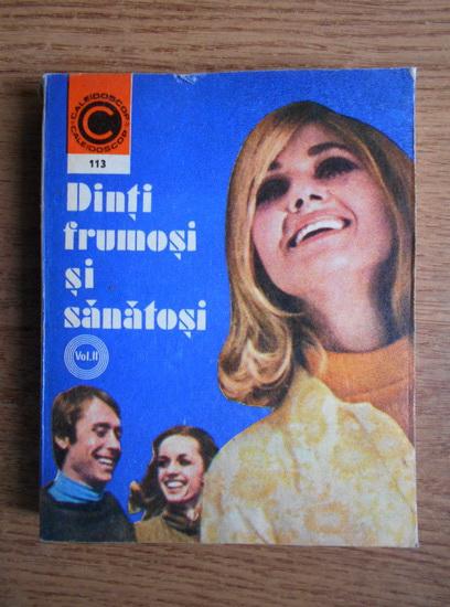 Anticariat: Florin Colonas - Dinti frumosi si sanatosi. Adultul (volumul 2)