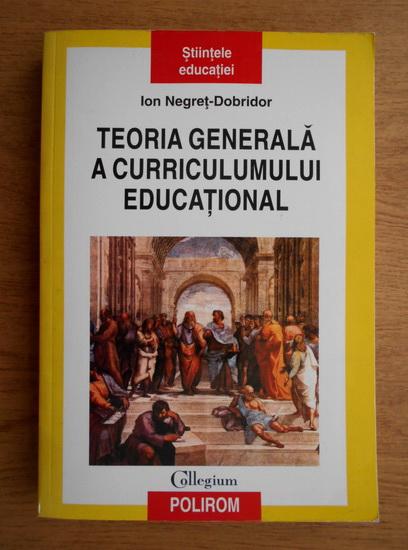 Anticariat: Ion Negret Dobridor - Teoria generala a curriculumului educational