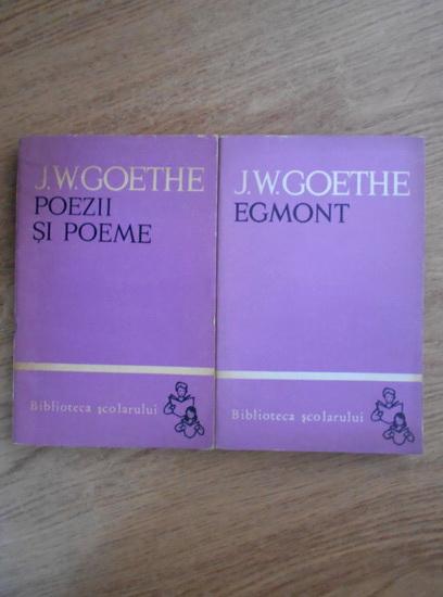 Anticariat: Johann Wolfgang Goethe - Egmont. Poezii si poeme (2 volume)
