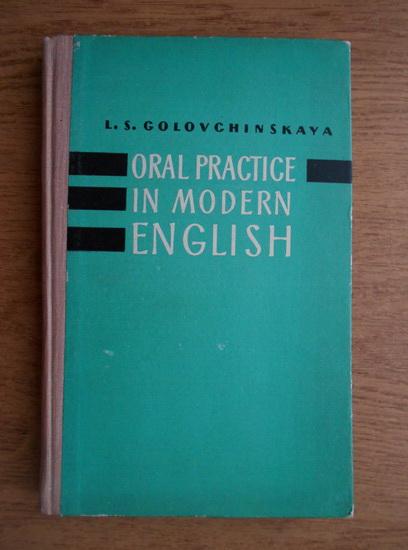 Anticariat: L. S. Golovchinskaya - Oral practice in modern english
