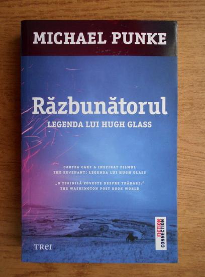 Anticariat: Michael Punke - Razbunatorul. Legenda lui Hugh Glass