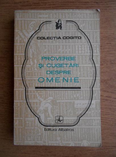 Anticariat: Proverbe si cugetari despre omenie