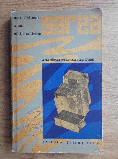 Anticariat: Ana Pirscoveanu-Apostolide - Sarea. Noua stralucire a unei bogatii stravechi