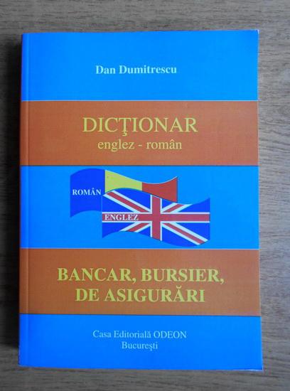 Anticariat: Dan Dumitrescu - Dictionar englez-roman, bancar, bursier, de asigurari