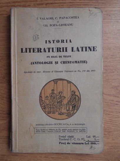 Anticariat: Iuliu Valaori, Cezar Papacostea, G. Popa Lisseanu - Istoria literaturii latine pe baza de texte. Antologie si crestomatie (1939)
