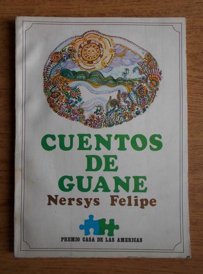 Anticariat: Nersys Felipe - Cuentos de guane