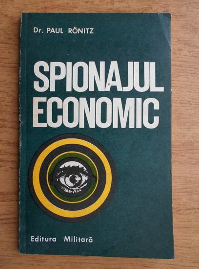 Anticariat: Paul Ronitz - Spionajul economic