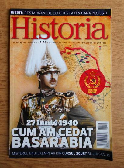 Anticariat: Revista Historia. Cum am cedat Basarabia, an XIII, nr. 137, iunie 2013