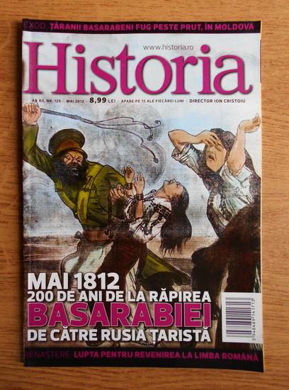 Anticariat: Revista Historia. Mai 1812, 200 de ani de la rapirea Basarabiei de catre Rusia Tarista, an XII, nr. 125, mai 2012